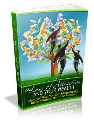 The Law of Attraction & Your Wealth