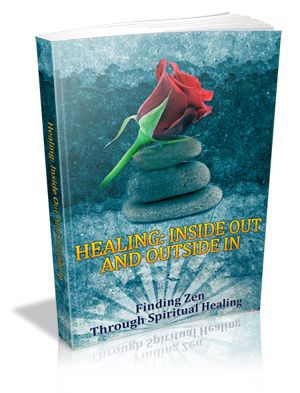 Healing: Finding Zen Through Spiritual Healing