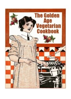 The Golden Age Vegetarian Cookbook