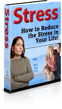 How to Reduce the Stress in Your Life (PLR)
