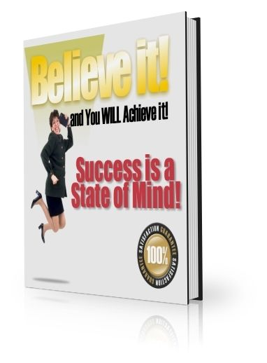Believe It and You Will Achieve It (PLR)