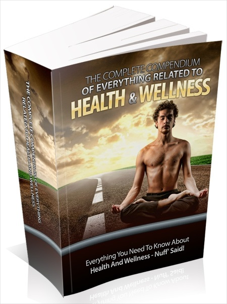The Compendium To Everything Related To Health & Wellness